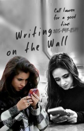 Writing On The Wall - Text Fic (Camren) by WritingByMonroe