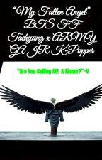 """""""My Fallen Angel"""" BTS FF (Taehyung x ARMY) by GA0JR0Great0Bat"""
