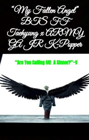 """My Fallen Angel"" BTS FF (Taehyung x ARMY) by GA0JR0Great0Bat"