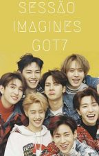 Sessão Imagines e One Shots - GOT7 by MadameButterfly123