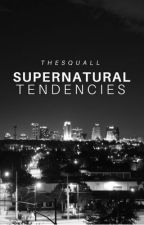 Supernatural Tendencies by thesquall