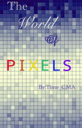 The World of Pixels by Time_CMA