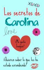 Los secretos de Carolina by Paula-Aliada