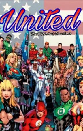 United (Justice League, Teen Titans, Young Justice, OC Fanfiction) by TheOfficial_Huntress