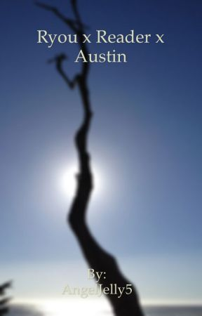 Ryou x Reader x Austin (Underworld) by AngelJelly5