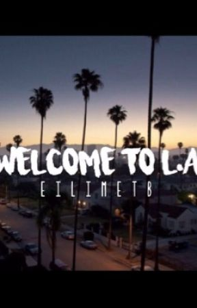 Welcome to L.A. by EilimeTB