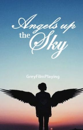Angels up the Sky. by GreyFilmPlaying