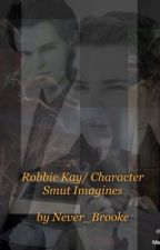 Robbie Kay/ Character Smut Imagines by Never_Brooke