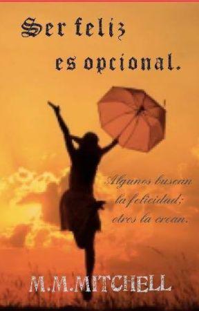 Ser feliz es Opcional!!! by mmmitchell