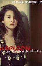 Madison Ang Bidang Kontrabida by QueenEmeley