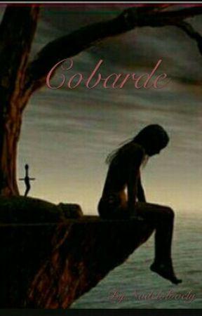 Cobarde by Diciembreamor