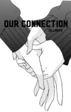 our connection [ garmau au ] - book I by zillionth