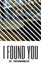 I Found You // Johnnyboy ✔ by -TheFandomLife-