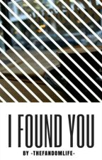 I Found You // Johnnyboy ✔ by -TheFandomLife-