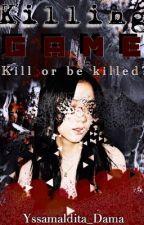 KILLING GAME by YssaMaldita_Dama