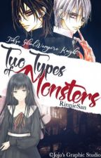 Two Types of Monsters 【Tokyo Ghoul/Vampire Knight】 by RinnieSan