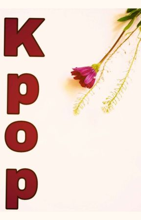 All for the Kpop * First book * by MllePouletRoti