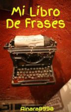 Mi Libro De Frases by Ainara8998