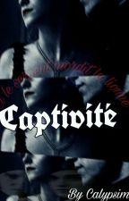 Captivité TOME1 //TERMINÉ// by calypsimo