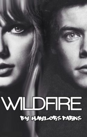 Wildfire  [Haylor AU]  //Harry Styles And Taylor Swift// by HaylorSparks
