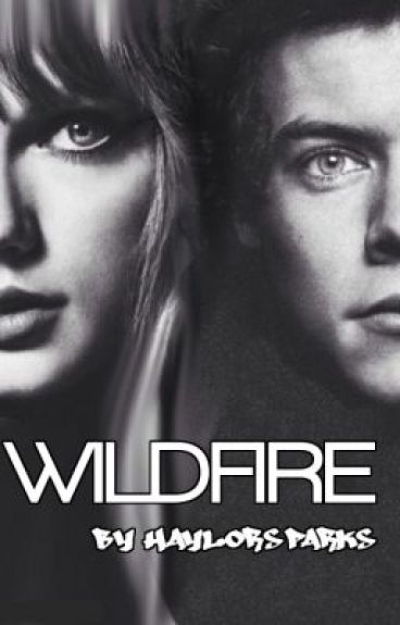 Wildfire  [Haylor AU]  //Harry Styles And Taylor Swift//
