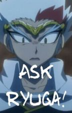 Ask Ryuga! by _DeliriousWaffle_