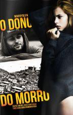 O Dono do Morro by MarryBlyn