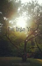 [Editing] I'm Into You (GxG) by pulangmakata