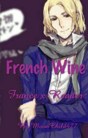 French Wine France x Reader - Wine's Seduction - Wattpad