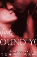 Now I Found You (Complete) by CatchMeStories