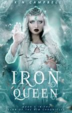 (DISCONTINUED DUE TO MEDICAL REASONS) Iron Queen - Clan of the Rim Chronicles #3 by KN_Campbell