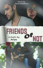 ~Friends Or Not~ by Avhuti_Sharjha