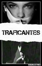 TRAFICANTES by SoeurLectrice