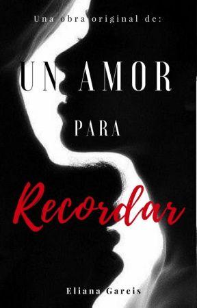 Un amor para recordar (Escribiendo) by EliiGareis