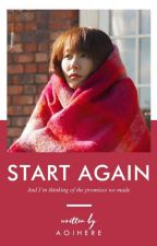 Start Again by aoihere