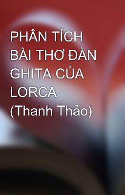 PHÂN TÍCH BÀI THƠ ĐÀN GHITA CỦA LORCA (Thanh Thảo)
