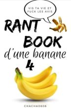 Rant book d'une banane 4 by chacha0606