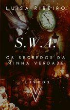 S.W.A. 2 - Uma Verdade Pode Esconder Muitos Segredos by LuisaRibeiro7