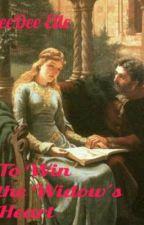 To Win the Widow's Heart by DeeDeeElle