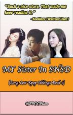 MY Sister In SNSD (Long Lost Kpop Siblings Book 1) [#Wattys2015] by PPGGFXion