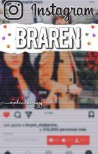 ~INSTAGRAM~ #Braren by MelannieRiggs