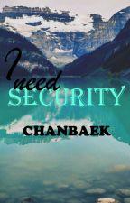 I need security | Chanbaek {WOLNO PISANE} by xkrisxwux