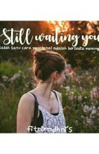 Still waiting you by fitriramadhaniii