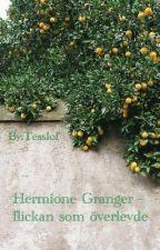 Hermione Granger - flickan som överlevde by Tesslof