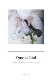 Đọc Truyện Quotes Idol