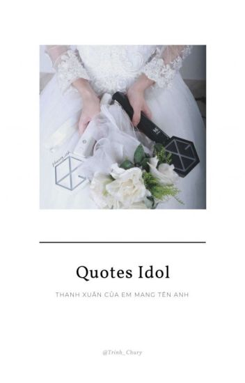 Đọc Truyện 🌸|| Quotes Idol ||🌸 - TruyenFun.Com
