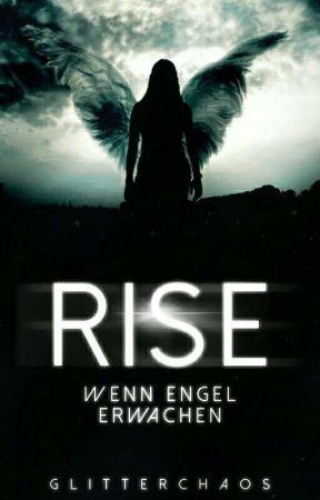 Rise - Wenn Engel erwachen by Glitterchaos