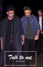 Talk to me (Ziam)(completed) by fanfictions_rainbow