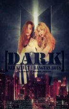 ✔ Dark [BTS - RV] by jjk9497