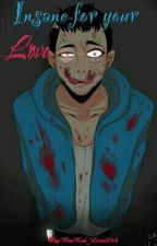 Insane for Your Love (Yandere! H2ODelirious x Reader) by MasKed_Lion206